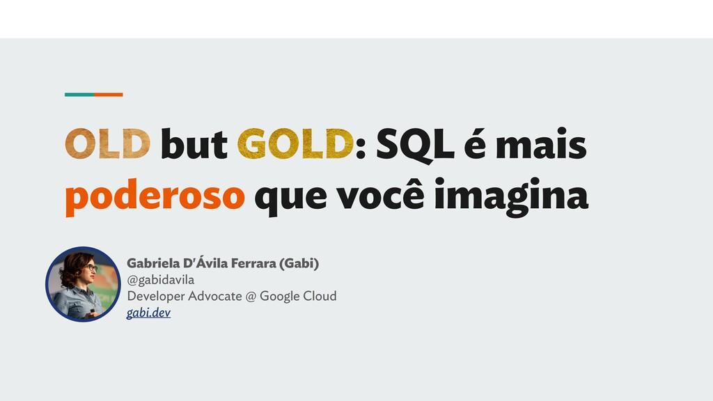 OLD but GOLD: SQL é mais poderoso que você imag...