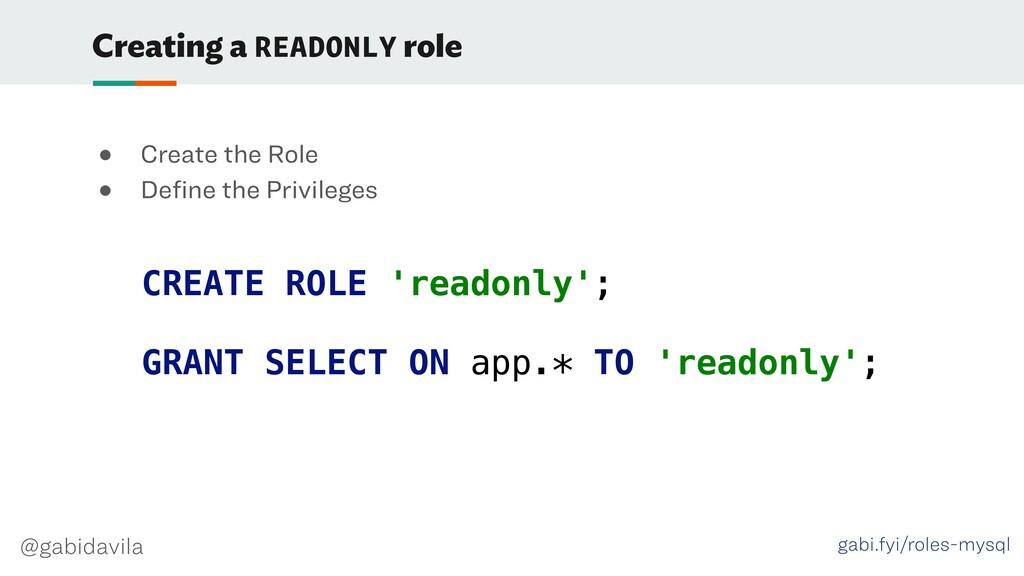 @gabidavila Creating a READONLY role CREATE ROL...