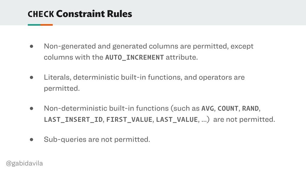 @gabidavila CHECK Constraint Rules ● Non-genera...