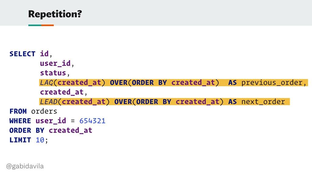 @gabidavila Repetition? SELECT id, user_id, sta...