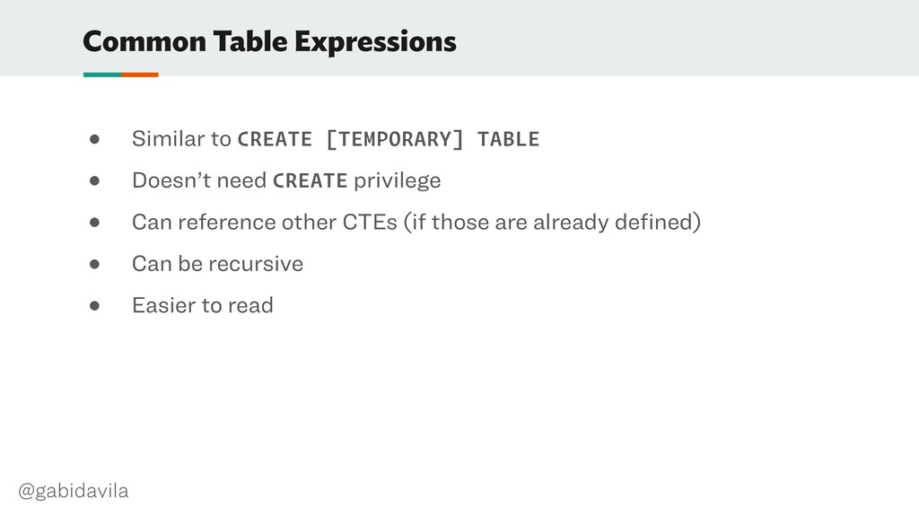 @gabidavila Common Table Expressions ● Similar ...