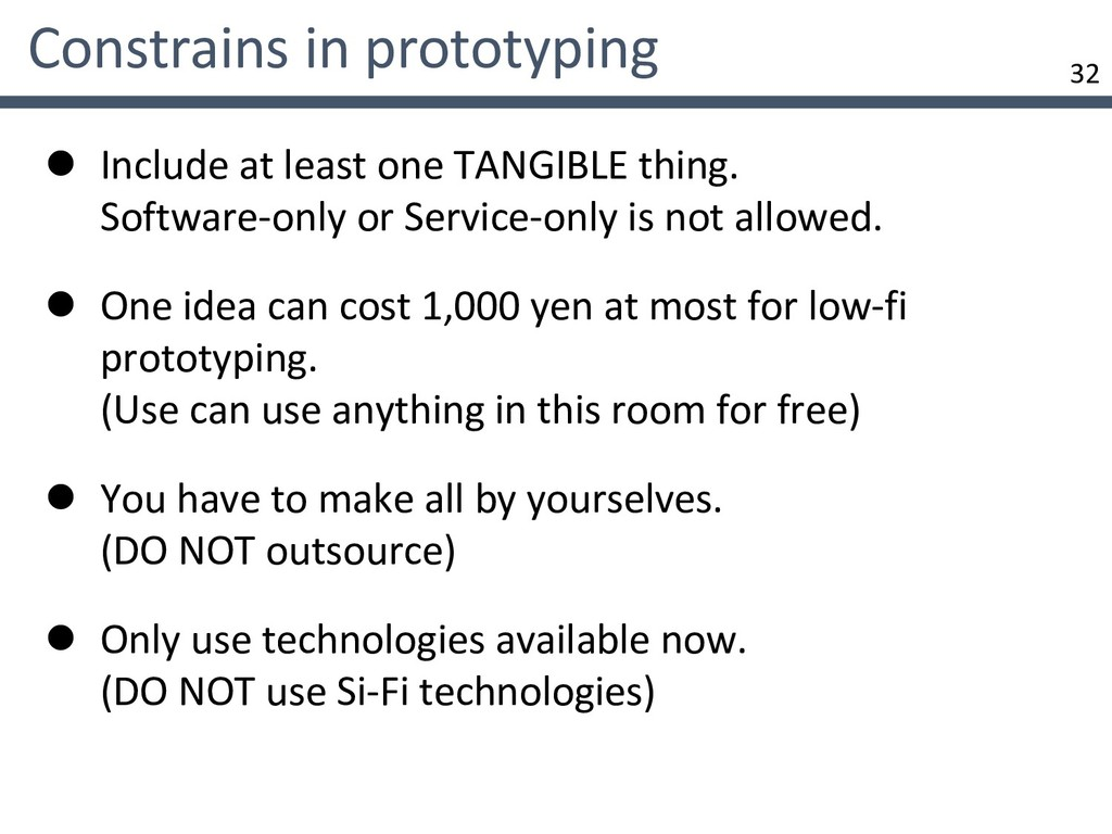 32 Constrains in prototyping l Include at least...