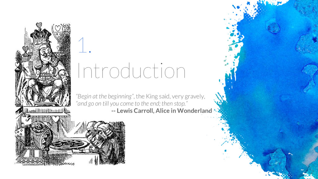 "1. Introduction ""Begin at the beginning"", the K..."