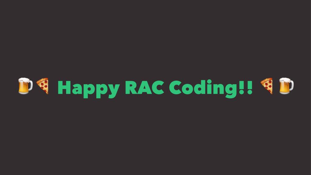 """!"""" Happy RAC Coding!! """"!"""