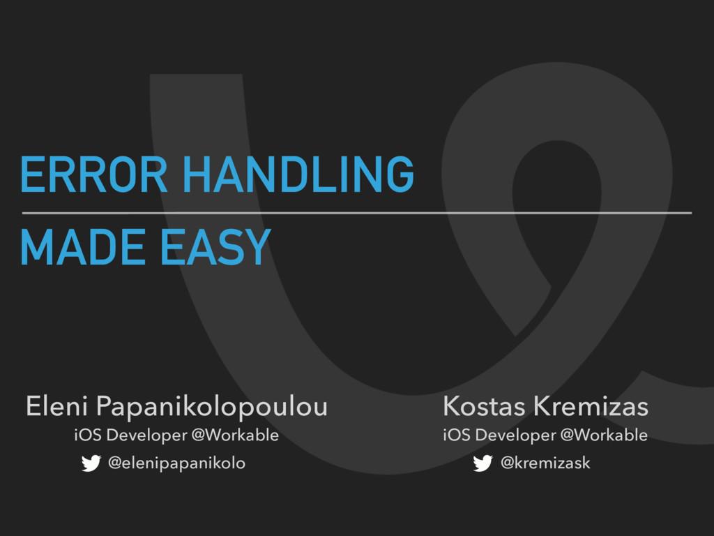 Eleni Papanikolopoulou iOS Developer @Workable ...