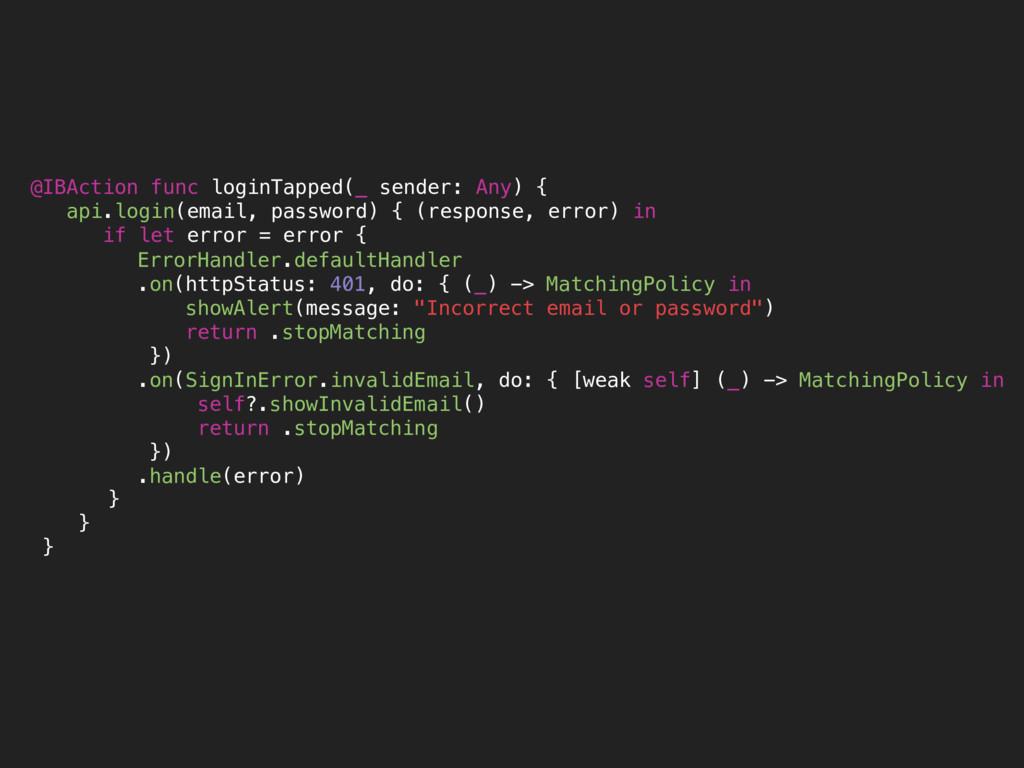 @IBAction func loginTapped(_ sender: Any) { api...