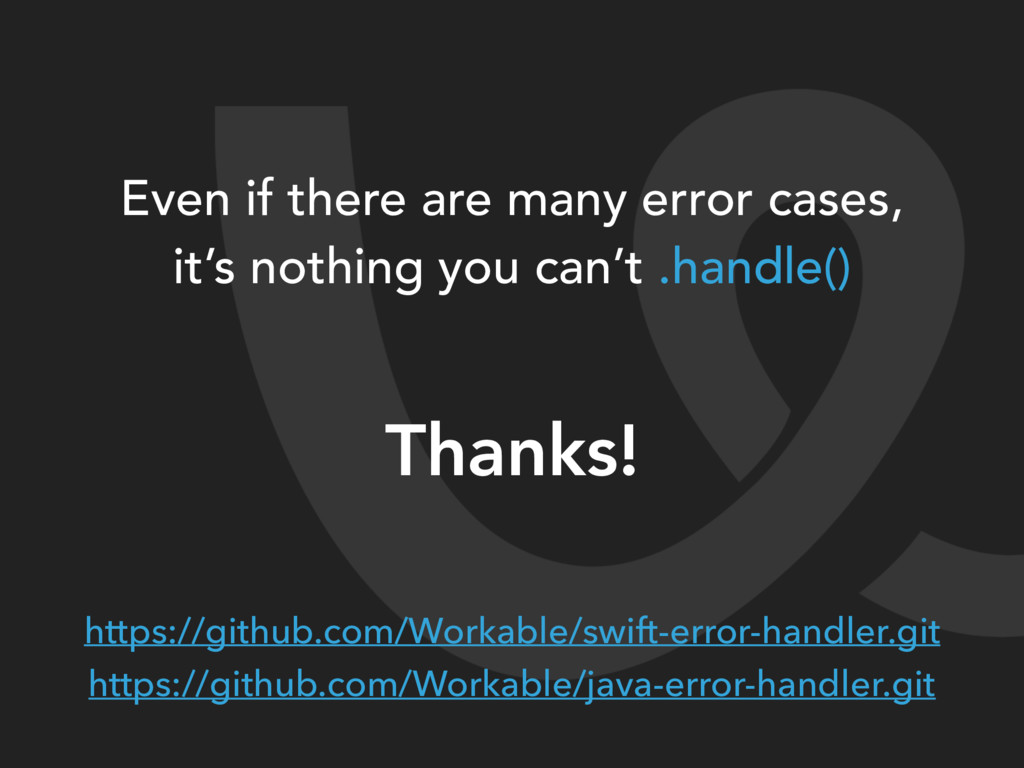 Thanks! Even if there are many error cases, it'...