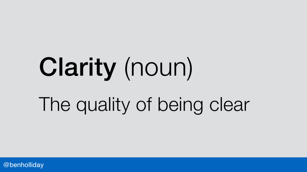 @benholliday Clarity (noun) The quality of bein...