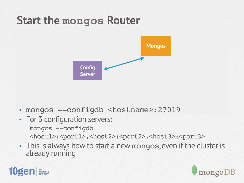 Node 1 Secondary Config Server Mongos Start the ...