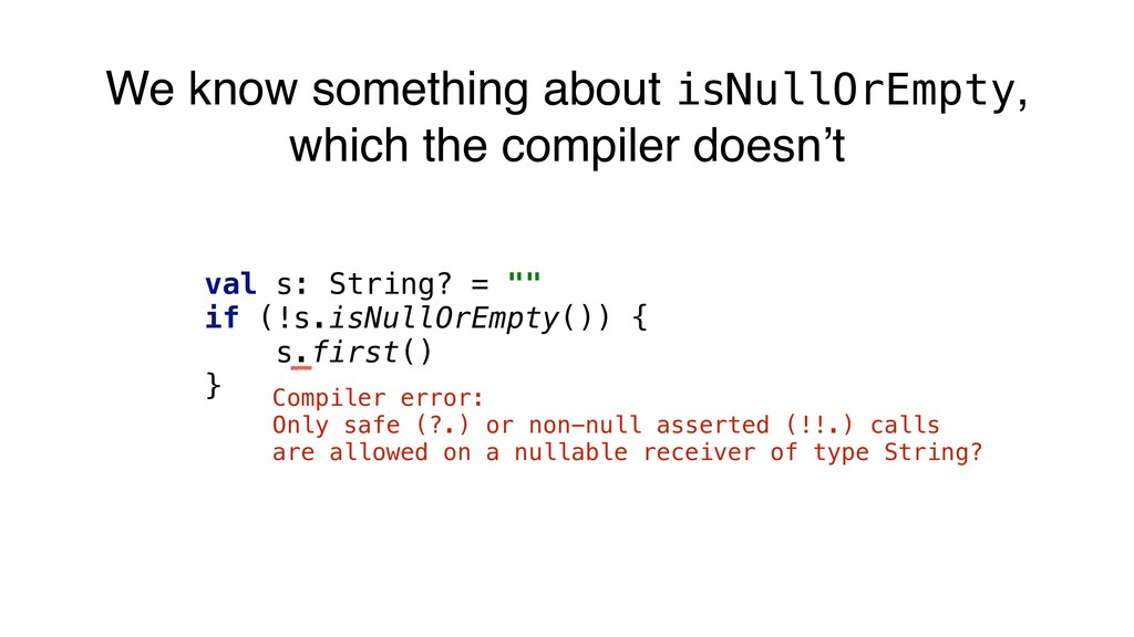 """val s: String? = """""""" if (!s.isNullOrEmpty()) { s..."""