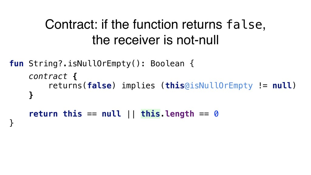 fun String?.isNullOrEmpty(): Boolean { contract...