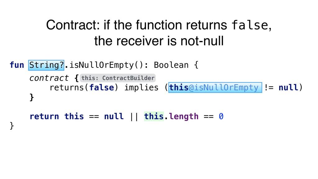this: ContractBuilder fun String?.isNullOrEmpty...