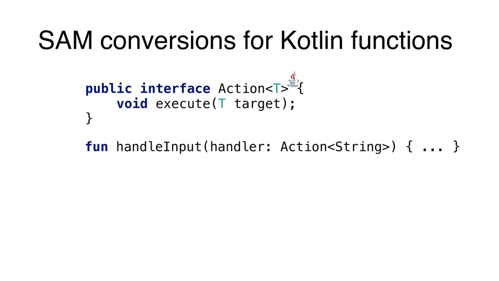fun handleInput(handler: Action<String>) { ... ...