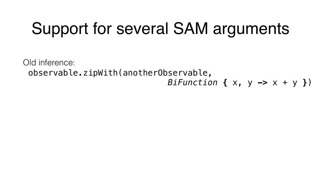 Support for several SAM arguments Old inference...