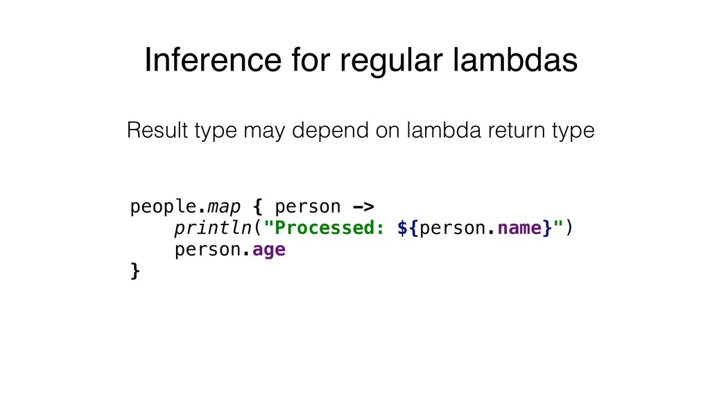 Inference for regular lambdas people.map { pers...