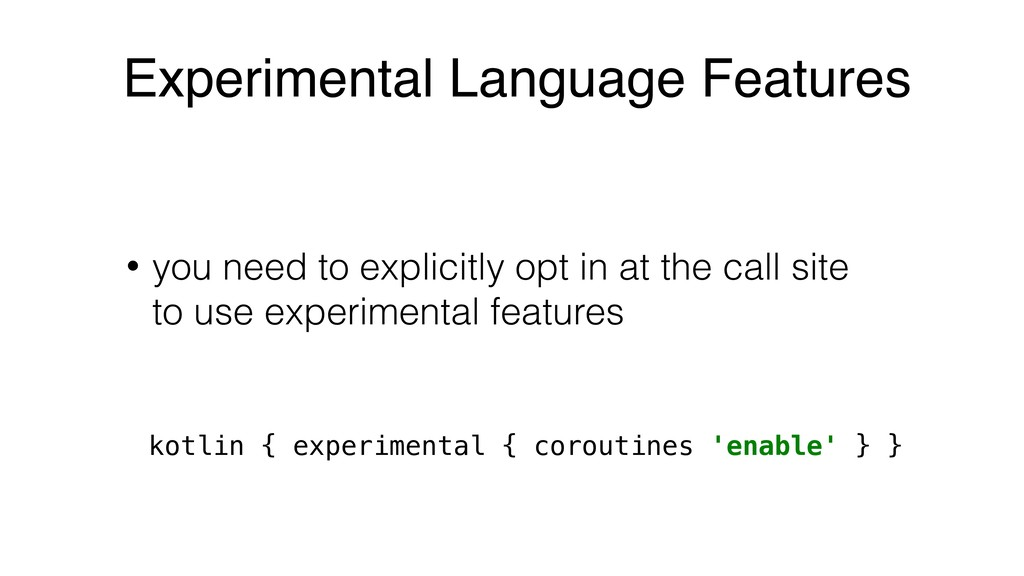 Experimental Language Features • you need to ex...
