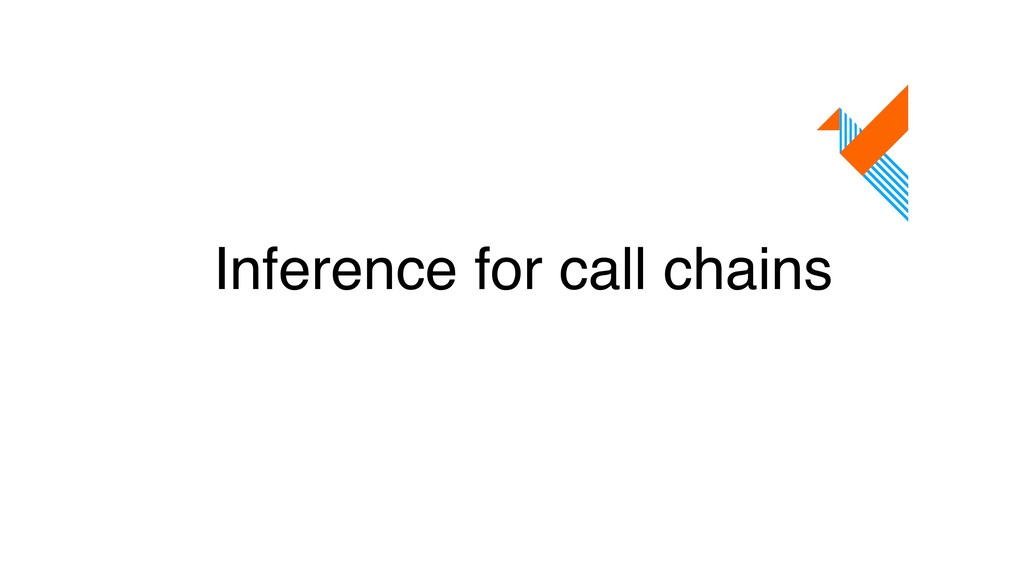 Inference for call chains