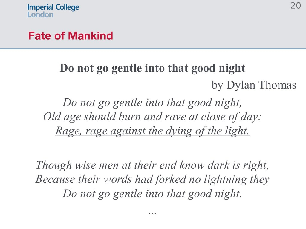 Fate of Mankind Do not go gentle into that good...