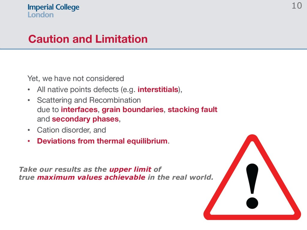 Caution and Limitation 10 Yet, we have not cons...