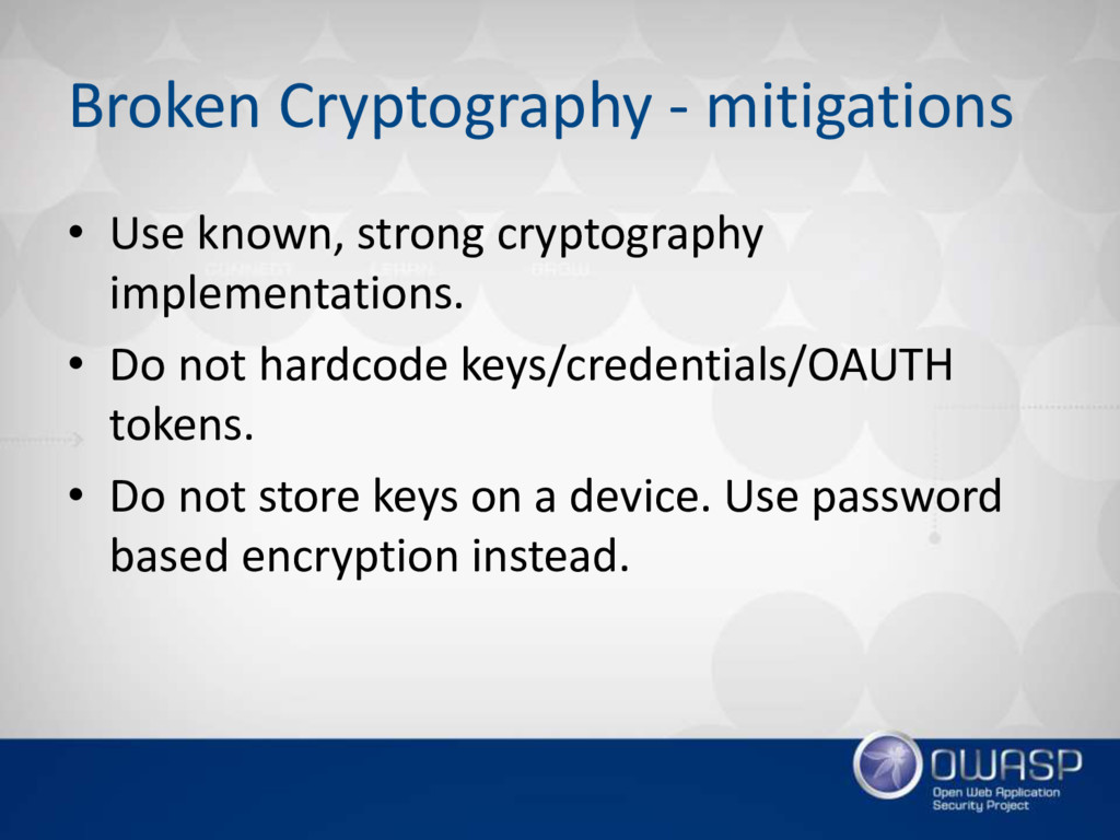 Broken Cryptography - mitigations • Use known, ...