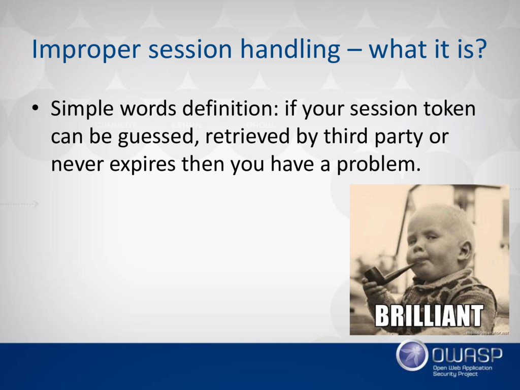 Improper session handling – what it is? • Simpl...