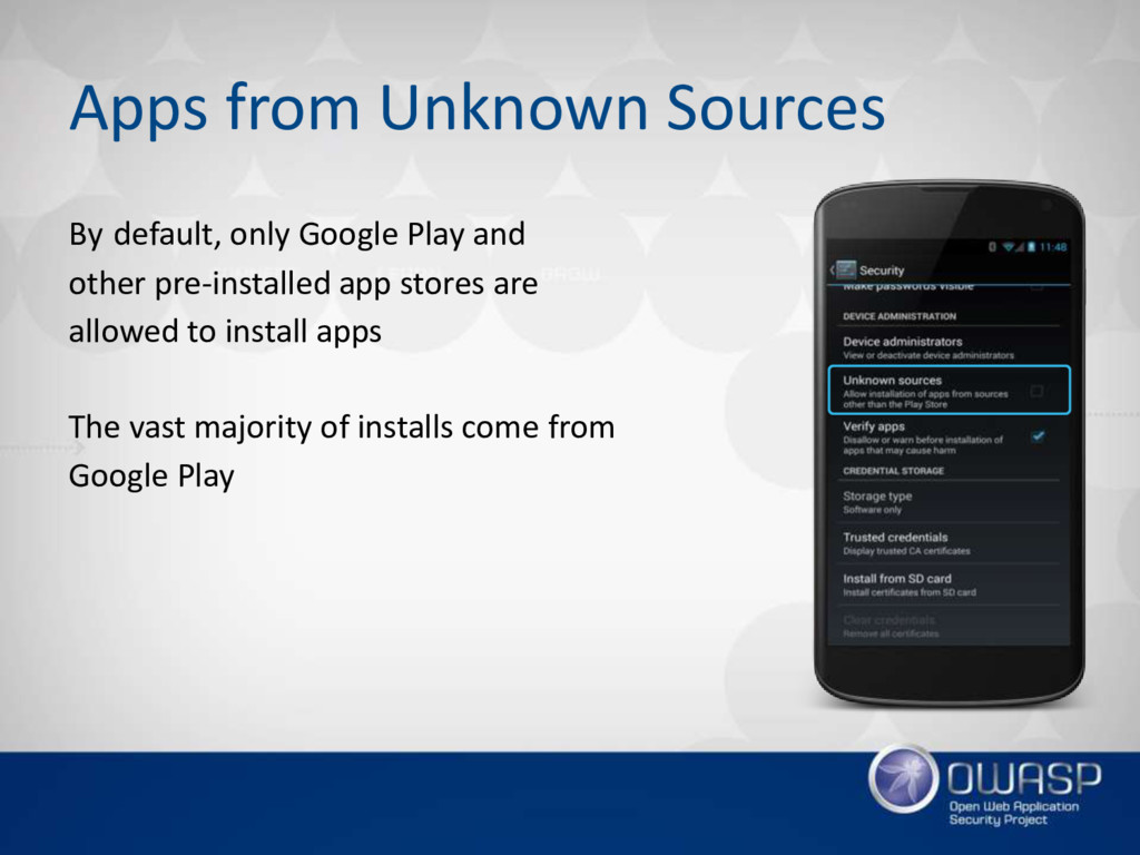 Apps from Unknown Sources By default, only Goog...