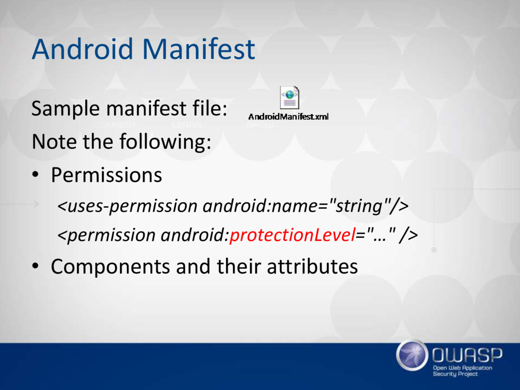Android Manifest Sample manifest file: Note the...