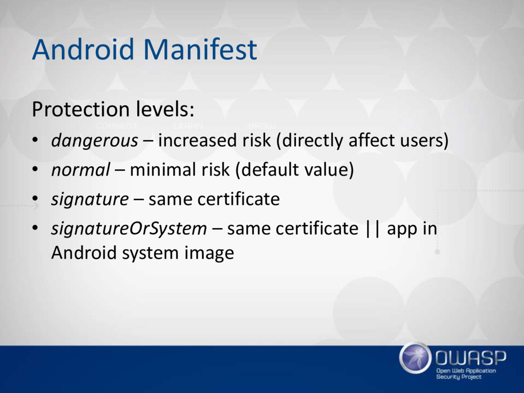 Android Manifest Protection levels: • dangerous...