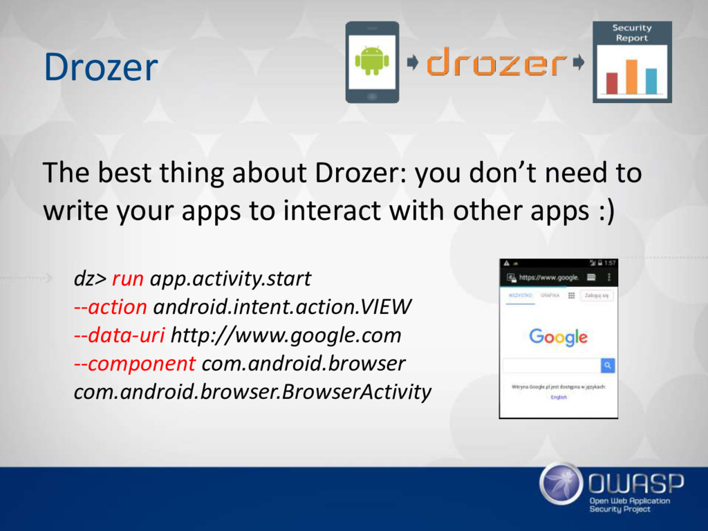 Drozer The best thing about Drozer: you don't n...