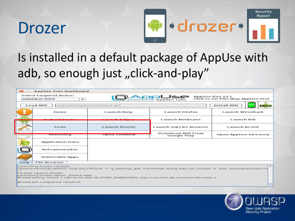 Drozer Is installed in a default package of App...