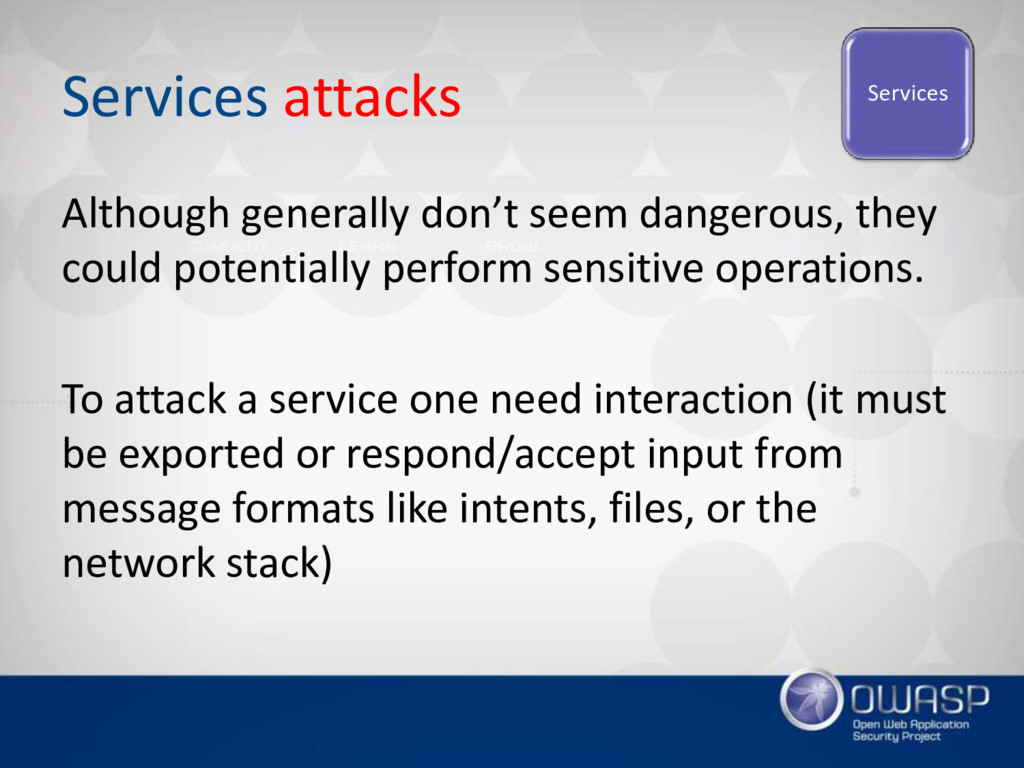 Services attacks Although generally don't seem ...