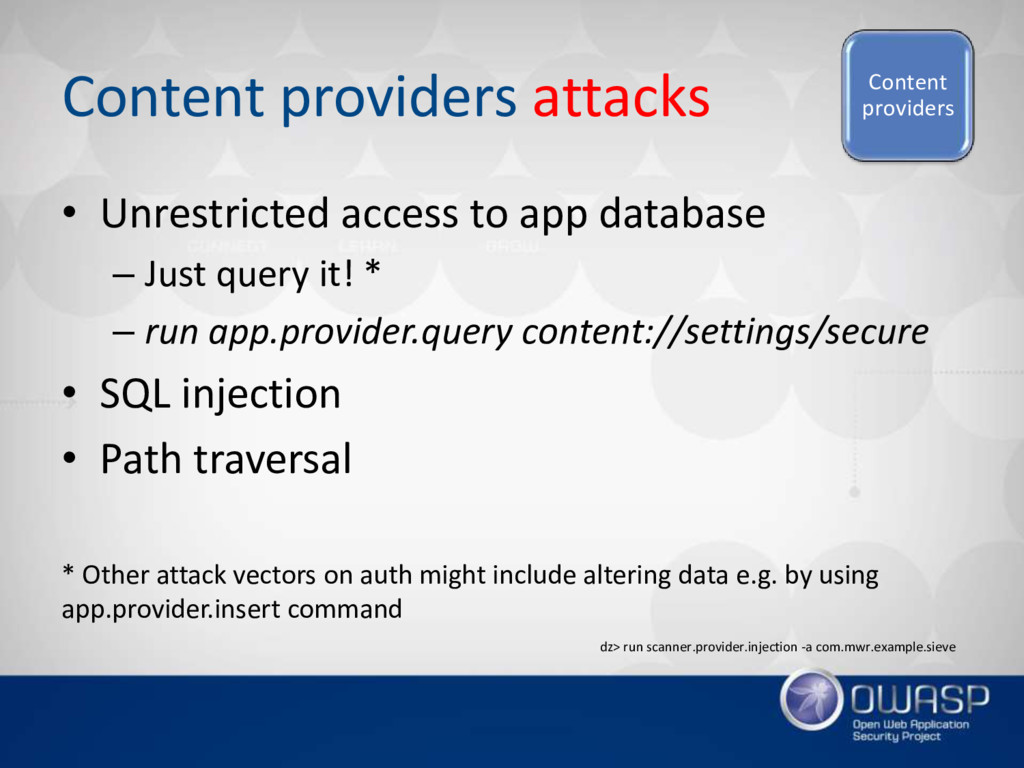 Content providers attacks • Unrestricted access...