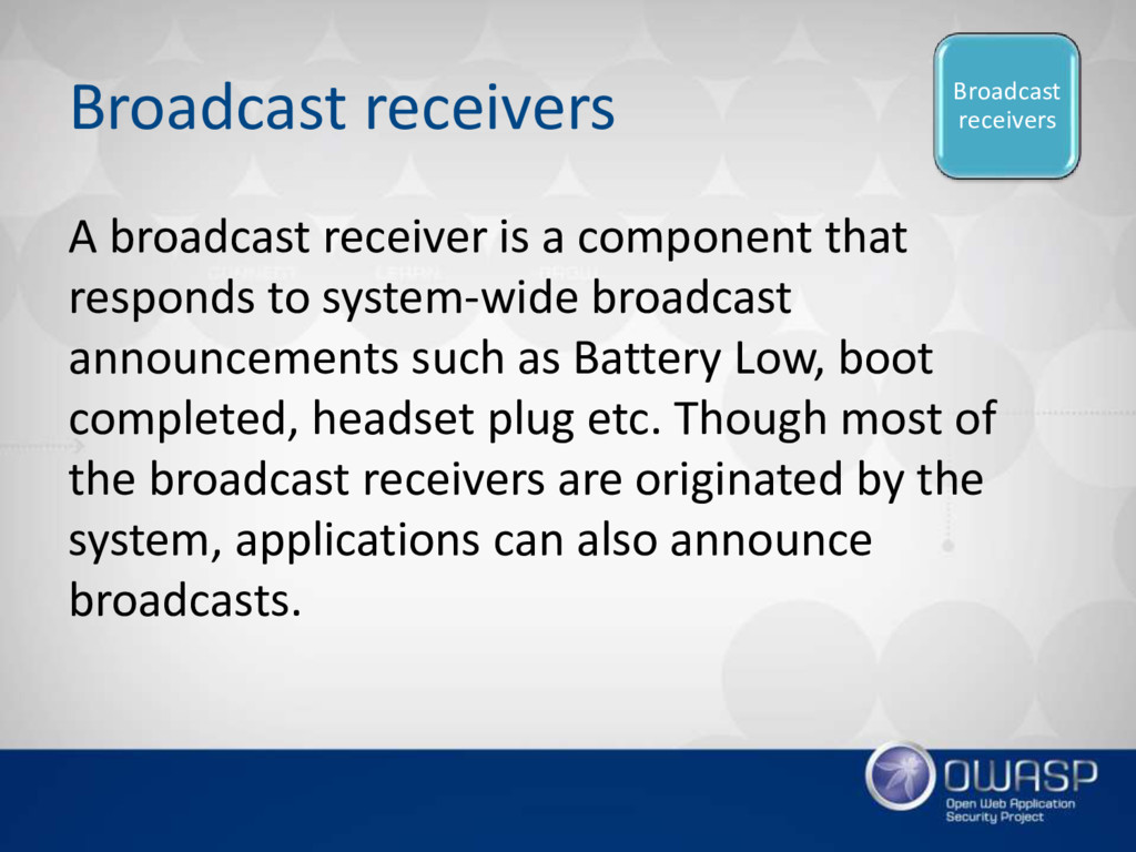 Broadcast receivers A broadcast receiver is a c...