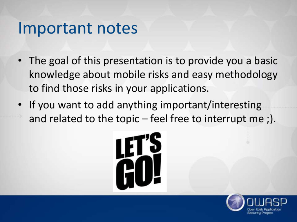 Important notes • The goal of this presentation...