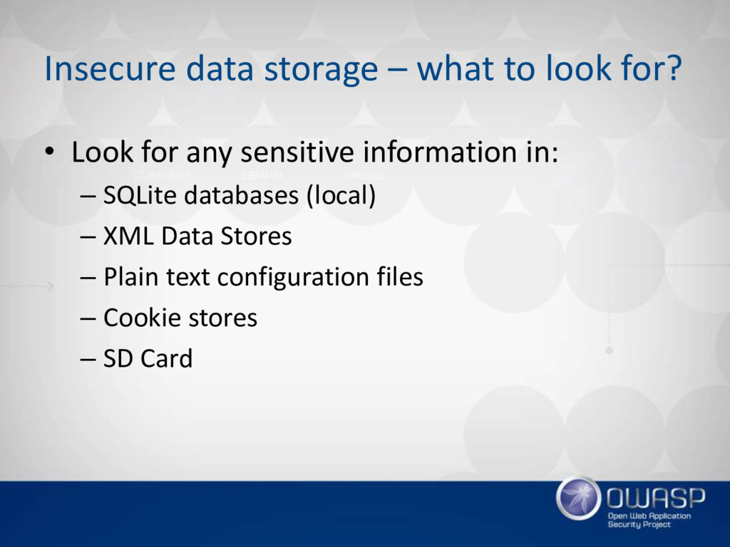 Insecure data storage – what to look for? • Loo...
