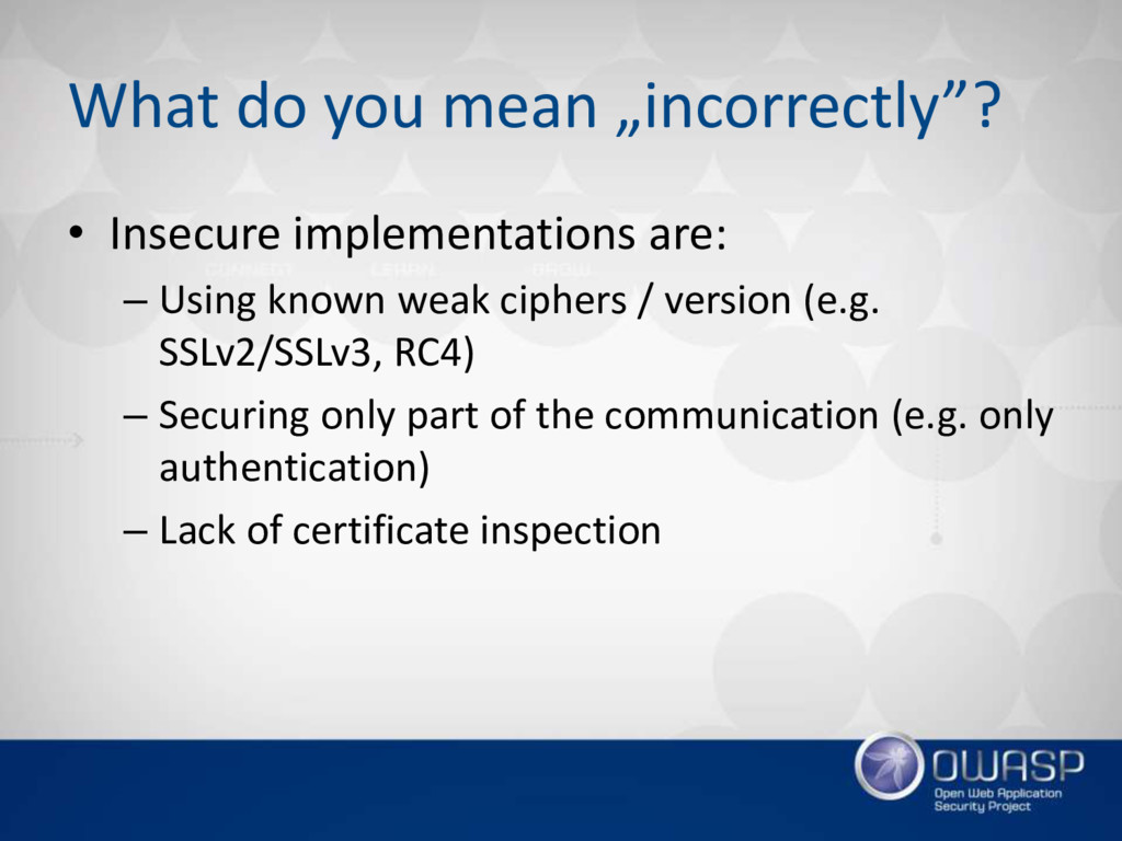 "What do you mean ""incorrectly""? • Insecure impl..."