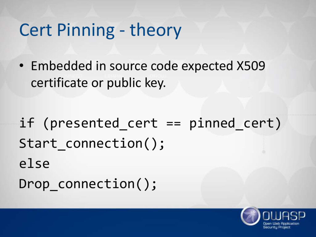 Cert Pinning - theory • Embedded in source code...