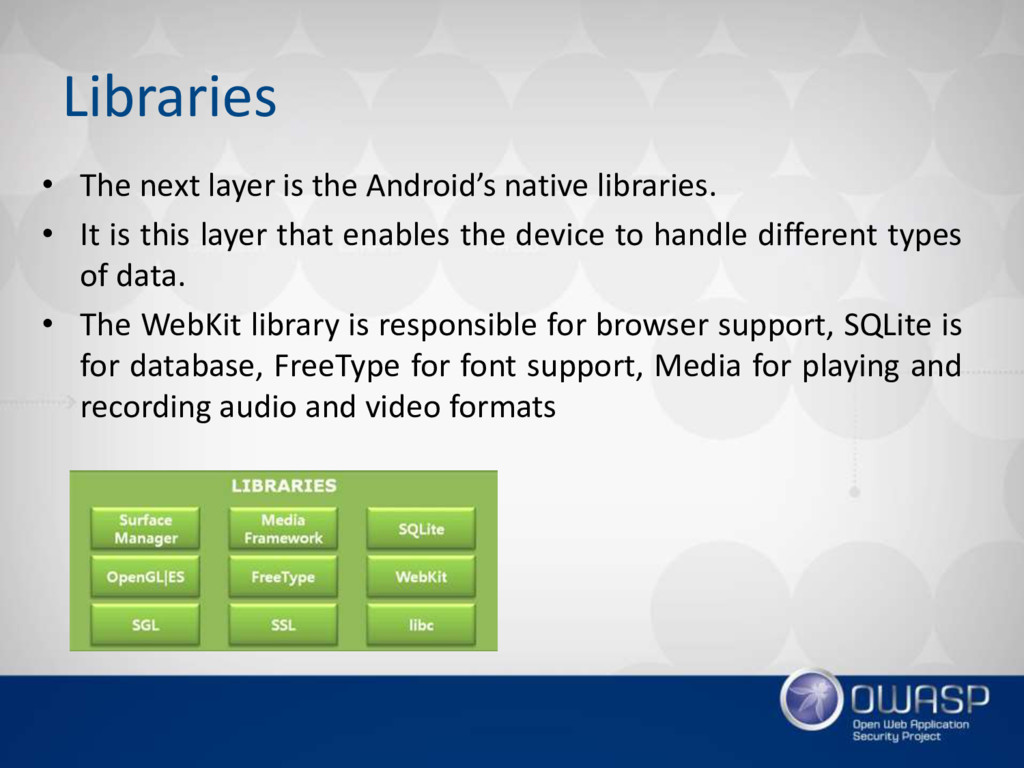 Libraries • The next layer is the Android's nat...