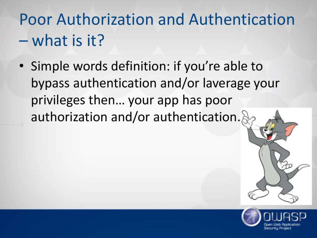 Poor Authorization and Authentication – what is...