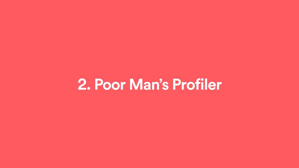 2. Poor Man's Profiler