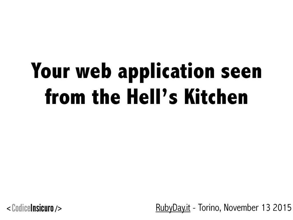 Your web application seen from the Hell's Kitch...