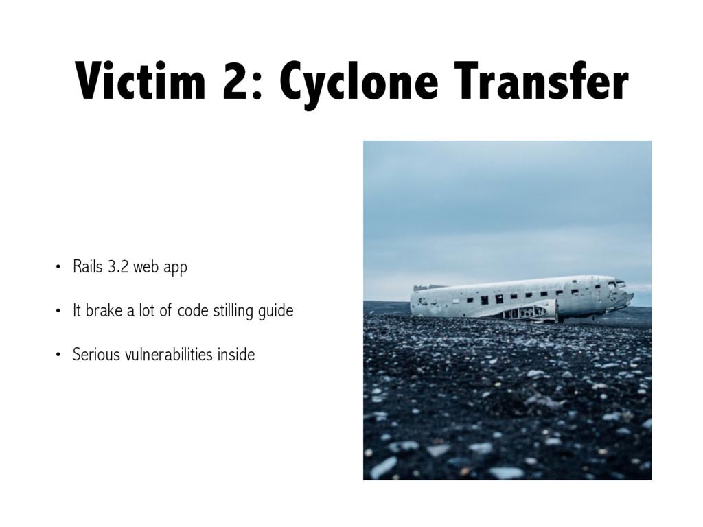 Victim 2: Cyclone Transfer • Rails 3.2 web app ...