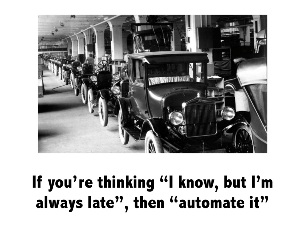 """If you're thinking """"I know, but I'm always late..."""