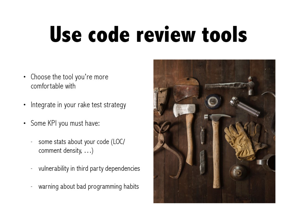 Use code review tools • Choose the tool you're ...