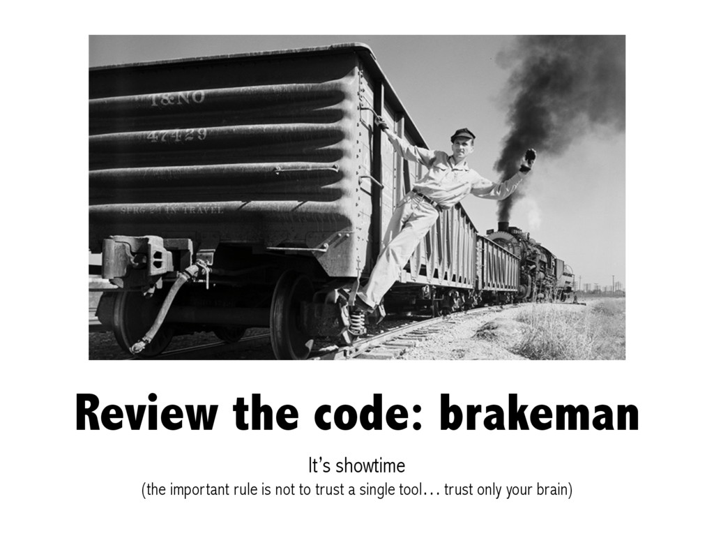 Review the code: brakeman It's showtime (the im...