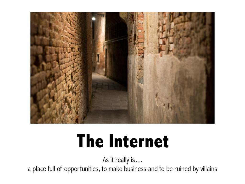 The Internet As it really is… a place full of o...