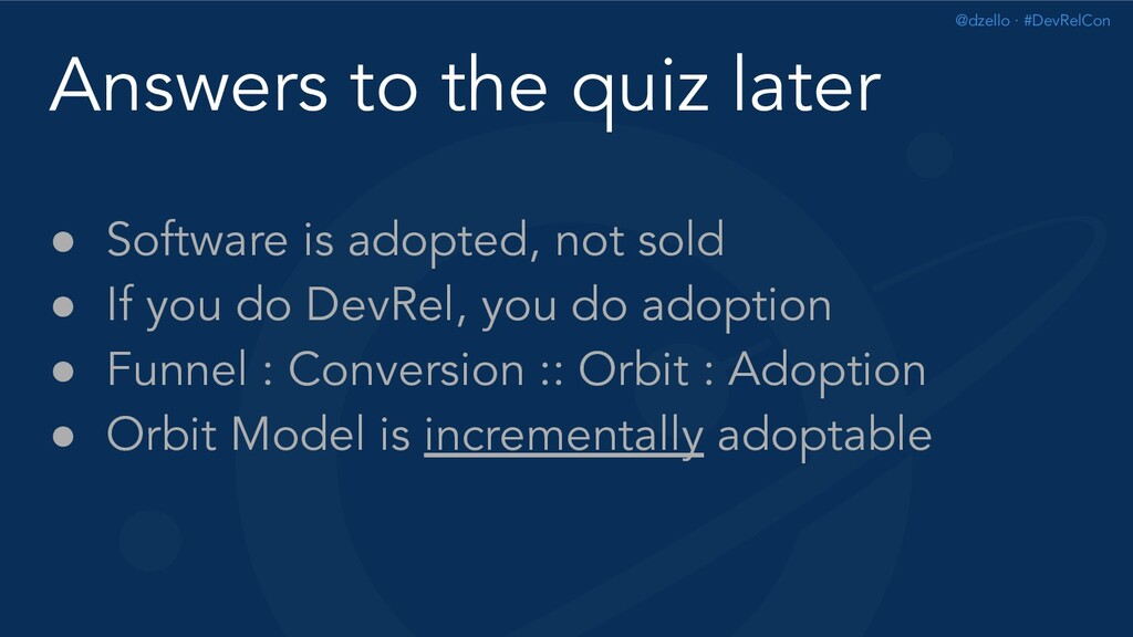 @dzello · #DevRelCon Answers to the quiz later ...