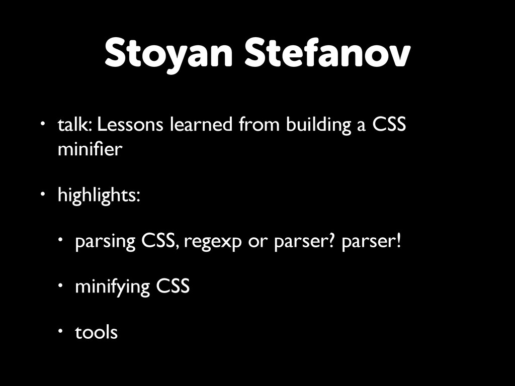 • talk: Lessons learned from building a CSS min...