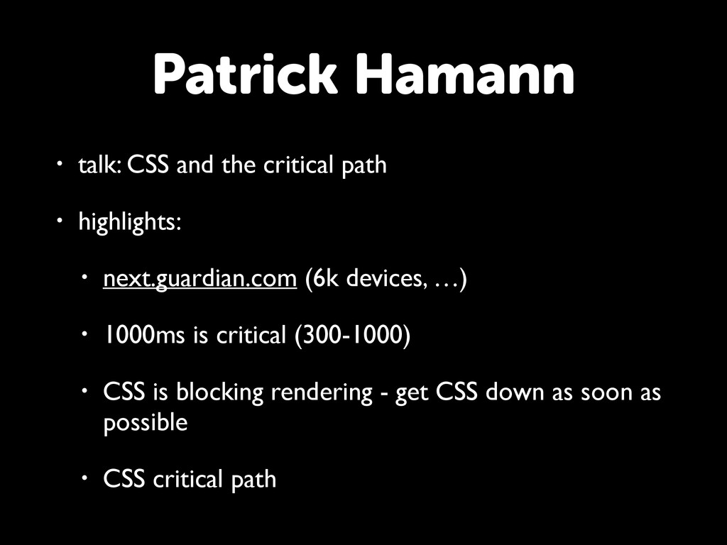 • talk: CSS and the critical path • highlights:...