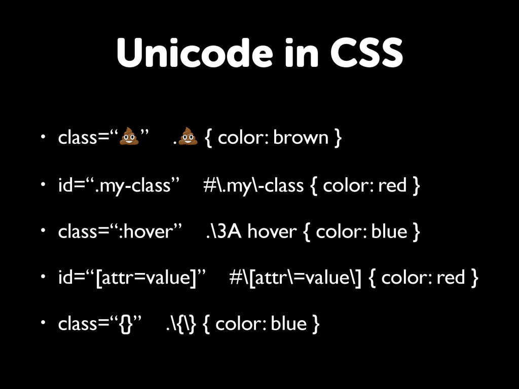 """• class="""""""" . { color: brown } • id="""".my-class"""" ..."""